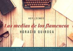 """""""Las medias de los flamencos"""" de Horacio Quiroga   LITERARIAS   Por Gabriela Mariel Arias Usb Flash Drive, Spanish, Flamingos, Tights, Entryway, Libros, Spanish Language, Spain, Usb Drive"""