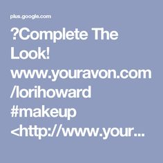 👀Complete The Look! www.youravon.com/lorihoward #makeup <http://www.youravo...