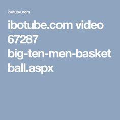 ibotube.com video 67287 big-ten-men-basketball.aspx