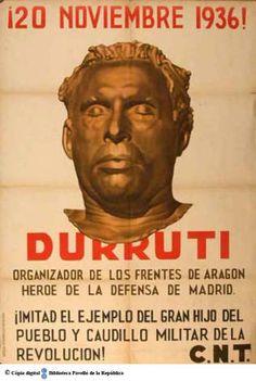 ¡20 noviembre 1936!: Durruti : organizador de los frentes de Aragón, héroe de la defensa de Madrid. ¡Imitad el ejemplo del gran hijo del pueblo y caudillo militar de la revolución! :: Cartells del Pavelló de la República (Universitat de Barcelona)