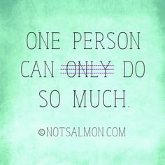 One person can do so much. @notsalmon