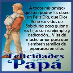 Padres Happy Fathers Day Message, Fathers Day Messages, Mothers Day Cards, Happy Birthday Meme, Birthday Memes, Wish Quotes, Sweet Quotes, Spanish Quotes, Holidays And Events