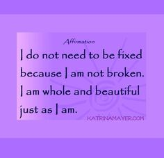 Say this three times and know that it's true! #youarebeautiful www.KatrinaMayer.com #affirmation #youarenotbroken #beauty #peace #joy #happiness #weareone #goodvibes #spreadthelove #smile #enjoylife #behappy #lightworker #goodenergy #motivation #passion #inspiration #lawofattraction #spiritual #awaken #consciousness #onelove #wholeness #bliss #enlightenment #meditation #lifeisbeautiful #wordsofwisdom