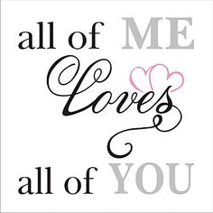 all of Me LOVES all of You- Sign Stencils- 6 Sizes Available- Create your own Wedding Signs and Romantic Signs Quotes For Him, Cute Quotes, Be Yourself Quotes, Dr Amor, Tattoo Mama, Love You All, My Love, Sign Stencils, Love Wallpaper