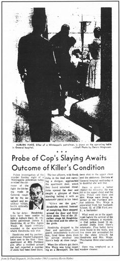 """""""Probe of Cop's Slaying awaits Outcome of Killer's Condition"""" - article in the Saint Paul Dispatch, 16 December, 1963.- reprinted on p. 12 of: Kevin Hahn: Pat Hare - a blues guitarist ('Take The Bitter With The Sweet') .- Juke Blues #23 (Summer 1991), pp. 8-15  (""""courtesy Kevin Hahn"""")"""