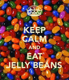 KEEP CALM AND EAT JELLY BEANS - brought to you by the Ministry of Information