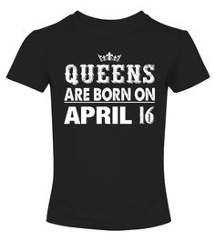 Queens Are Born In April Birthday Shirt