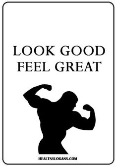 Look good. Gym Slogans, Health Slogans, Feeling Great, Bodybuilding, Strength, Silhouette, Exercise, Feelings, Sayings