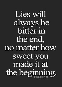 There's no need to lie to me, I'll accept the truth & eventually get over the pain it may have brought me. Just don't lie to me. Great Quotes, Quotes To Live By, Me Quotes, Inspirational Quotes, Denial Quotes, Truth Quotes, Motivational, The Words, No More Drama
