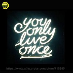 2017 Hot Neon Sign You Only Love Once Neon Light Sign Store Display Beer Bar Sign Glass Tube Recreation Room Windows VD 17*14
