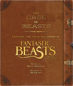 The Case of Beasts: Explore the Film Wizardry of Fantastic Beasts and Where to Find Them: Amazon.de: Mark Salisbury: Fremdsprachige Bücher
