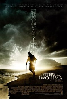 "Letters from Iwo Jima ~ ""The story of the battle of Iwo Jima between the United States and Imperial Japan during World War II, as told from the perspective of the Japanese who fought it."""