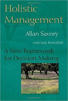Amazon.com: Holistic Management: A New Framework for Decision Making (9781559634885): Allan Savory, Jody Butterfield: Books