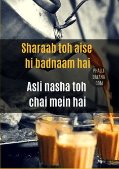 Sharaab toh aise hi badnaam hai, Asli nasha toh chai mein hai Tea Quotes Funny, Tea Lover Quotes, Chai Quotes, Babe Quotes, Food Quotes, Coffee Quotes, Girl Quotes, Oscar Wilde, Marathi Love Quotes