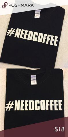 92aa9615 Hashtag Custom Tshirts Need Coffee Brand new, never worn size small Tshirts  - 100%