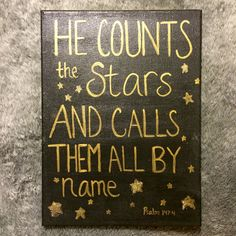 """""""He counts the stars and calls them all by name"""" Psalm 147:4 Canvas painting Bible Verse Acrylic Paint"""