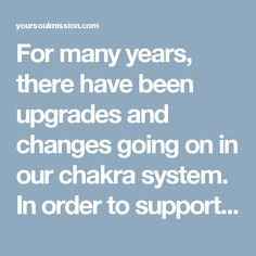 For many years, there have been upgrades and changes going on in our chakra system. In order to support and guide you through these upgrades, I have created a series of Instructional videos and meditations.   Ascension of the Chakras happens in 2 stages.  Both courses are in a virtual On-Demand format, meaning that you can begin any time!   Stage 1 is on the standard, or traditional, chakras that you have come to know.  Stage 2 is on the new chakras that our bodies are activating in order to…