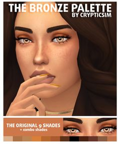 THE KYSHADOW BRONZE PALETTEThis eyeshadow includes the original 9 shades plus combo shades, with a total of 25 shades. This is a very warm eyeshadow palette and looks good on every skin tone! Sims 4 Cc Skin, Sims 4 Mm Cc, Sims Four, Maxis, Los Sims 4 Mods, Bronze Palette, Sims 4 Gameplay, Sims 4 Cc Shoes, Sims 4 Cc Makeup