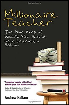 Millionaire Teacher: The Nine Rules of Wealth You Should Have Learned in School: Andrew Hallam: 9780470830062: Books - Amazon.ca