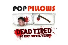 Pop Pillows - Dead Tired
