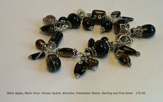 Black Agate, Smoky Quartz and Sterling Silver Bracelet; Handmade and one of a kind by A. Denise Rollings-Martin  www.lilygirlart.com    $175.00