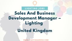Sales And Business Development Manager – Lighting - United Kingdom https://www.lightingarena.com/jobs/sales-and-business-development-manager-lighting/?preview_id=24136&preview_nonce=89c1f5a87f&preview=true #jobs#jobsearch#United Kingdom#lighting