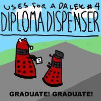 Uses For A Dalek #4: Diploma Dispenser by ~UrLogicFails on deviantART