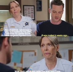 Trudy Platt is very sarcastic even to Jay Halstead