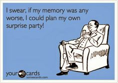 bad memory Someecards, Doctor Who, Out Of Touch, E Cards, Greeting Cards, Found Out, So Little Time, True Stories, Just In Case