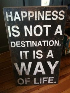 Happiness is not a Destination. It is a Way of Life Wall Plaque modern artwork