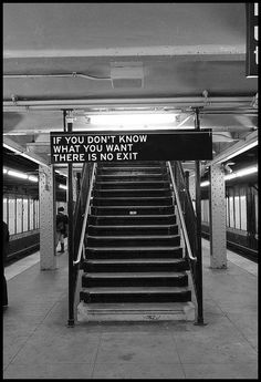 If you don't know what you want there is no exit.