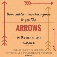 The imagery of Scripture is a powerful reminder to parents that they are in a spiritual war. Gird up and get ready—you are a warrior in a battle for the hearts and minds of your kids!