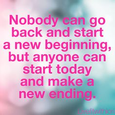 MONDAY MOTIVATION-Today is a new beginning. It's your chance to make a new ending. Make a change and Create a better you!  Have a great week!