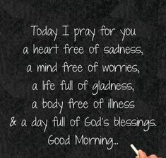 Today I pray for you, good morning prayer good morning blessings good morning quotes good morning sayings good morning prayer good morning image quotes Positive Business Quotes, Positive Vibes Quotes, Work Quotes, Life Quotes, Motto, Good Morning Quotes For Him, Christian Good Morning Quotes, Morning Greetings Quotes, Morning Sayings
