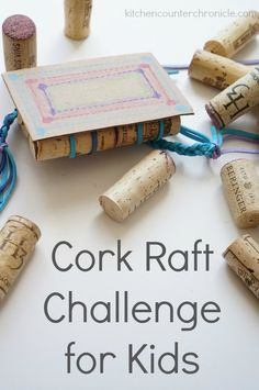 Cork raft challenge for kids - A fun kid design and build activity for kids. What will your kids make?