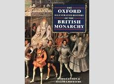 Historical Interest: The Oxford Illustrated History of the British Monarchy.