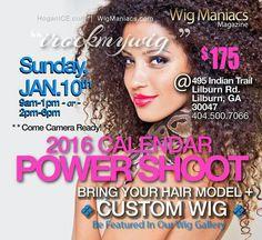 Wig Maniacs Magazine CALENDAR POWER SHOOT Sunday, JAN. 10th -- Lilburn, GA at 9am to 6pm >> RSVP @wigmaniacs @customwigsatl @Wig Maniacs Magazine @Suzieanna Jennings
