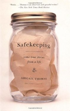 Safekeeping: Some True Stories from a Life by Abigail Thomas