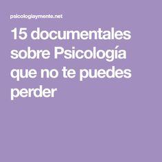 15 documentales sobre Psicología que no te puedes perder