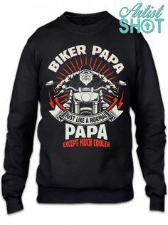72b5ba9f81 Biker Papa #papa #biker #motorcycle #artistshot Biker Shirts, Biker Quotes,