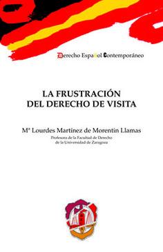 La frustración del derecho de visita / Mª Lourdes Martínez de Morentin Llamas. - 2014