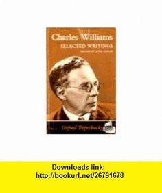 Charles Williams Selected Writings (9781131462554) Charles Williams, Anne Ridler , ISBN-10: 1131462556  , ISBN-13: 978-1131462554 ,  , tutorials , pdf , ebook , torrent , downloads , rapidshare , filesonic , hotfile , megaupload , fileserve