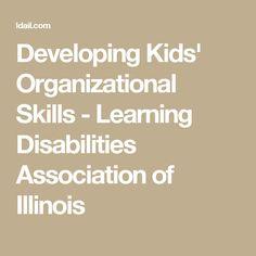 Developing Kids' Organizational Skills - Learning Disabilities Association of Illinois