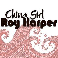 China Girl by Roy Harper