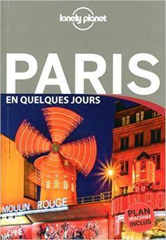Amazon.fr - Paris En quelques jours - 4ed - Lonely Planet LONELY PLANET - Livres