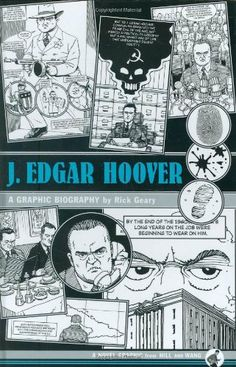 J. Edgar Hoover: A Graphic Biography by Rick Geary