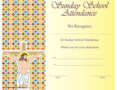 This printable certificate showing Jesus on the cross is to be presented in honor of attendance at Sunday School. Free to download and print