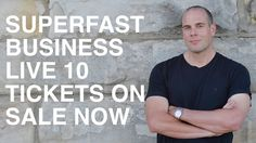 SuperFastBusiness LIVE 10 Tickets On Sale Now