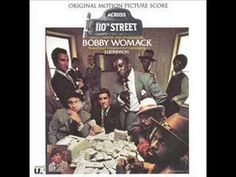 """Across 110th Street"" by Bobby Womack, from the 1972 soundtrack for the movie of the same name - written by Bobby Womack and J. J. Johnson."