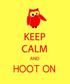For all my fellow owls out there...  Hootie hoo!